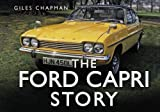 The Ford Capri Story, Giles Chapman, 0752484613