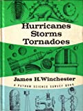 Hurricanes, Storms, Tornadoes, James H. Winchester, 0399602720