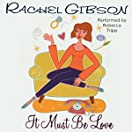 It Must Be Love | Rachel Gibson