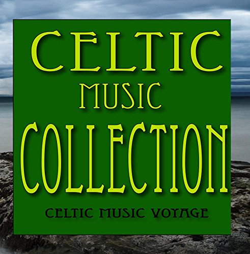 Celtic Music Collection: Irish Jigs, Irish Reels, Irish Laments and More (Jigs Music Irish)
