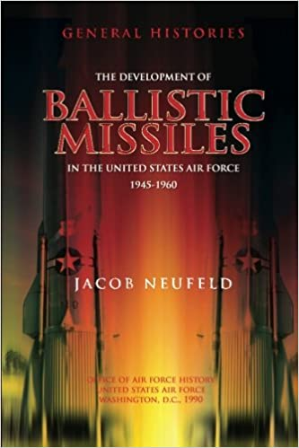 Book The Development of Ballistic Missiles in the United States Air Force 1945-1960