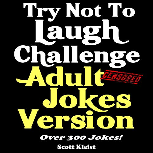 Pdf Humor Try Not to Laugh Challenge Adult Jokes Version: Over 300 Jokes