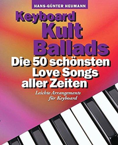 Keyboard Kult Ballads: Songbook für Keyboard Taschenbuch – 12. März 2012 Hans-Günter Heumann Bosworth 3865437044 Ballade