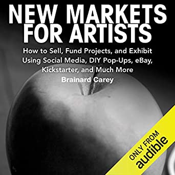 Amazon.com: New Markets for Artists: How to Sell, Fund ...