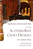 Morals and Dogma of the Scottish Rite Craft Degrees, Albert Pike, 1613421486