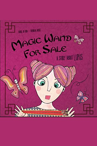 Magic Wand for Sale: A Story About Lupus