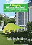 A Dinosaur Without the Head, Patricia Ann Wertenbroch, 1478701986
