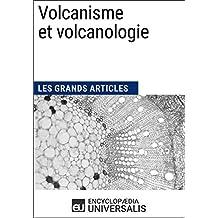 Volcanisme et volcanologie: Les Grands Articles d'Universalis (French Edition)