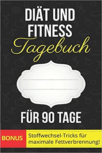 Diat Und Fitness Tagebuch Fur 90 Tage German Edition Low Carb