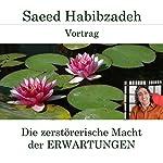 Die zerstörerische Macht der Erwartungen | Saeed Habibzadeh