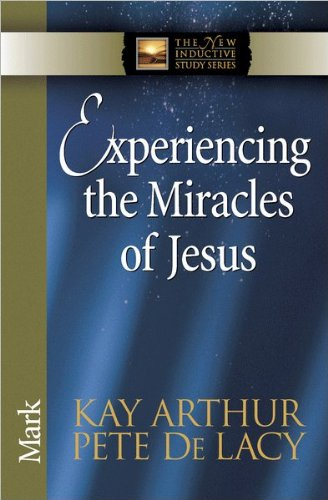 Experiencing the Miracles of Jesus: Mark (The New Inductive Study Series) -
