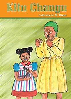 Kitu Changu (Swahili) by [Kisovi, Catherine N. M.]