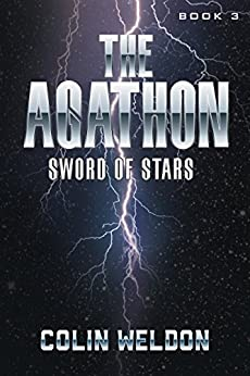The Agathon Book 3: Sword Of Stars by [Weldon, Colin]