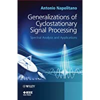 Generalizations of Cyclostationary Signal Processing: Spectral Analysis and Applications
