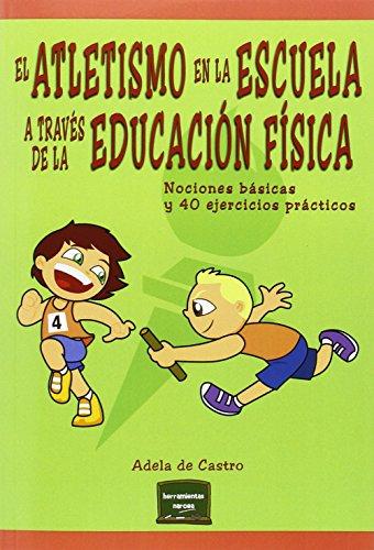Descargar Libro El Atletismo En La Escuela A Través De La Educación Física De Castro De Castro