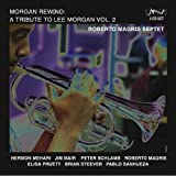 Morgan Rewind: A Tribute to Lee Morgan Vol. 2