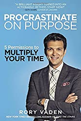 Procrastinate On Purpose by Rory Vaden