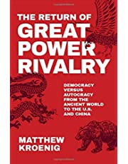 The Return of Great Power Rivalry: Democracy versus Autocracy from the Ancient World to the U.S. and China