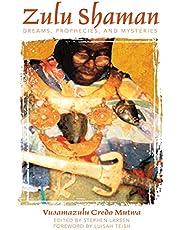 Zulu Shaman: Dreams, Prophecies, and Mysteries