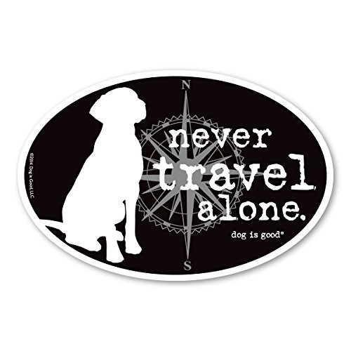 (Dog is Good Never Travel Alone Car Magnet)