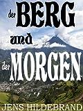 Der Berg und der Morgen -- Drei Kurzgeschichten (German Edition)