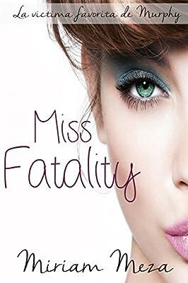 Miss Fatality: Amazon.es: Miriam Meza: Libros