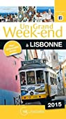 Un Grand Week-End à Lisbonne 2015 par Guide Un Grand Week-end