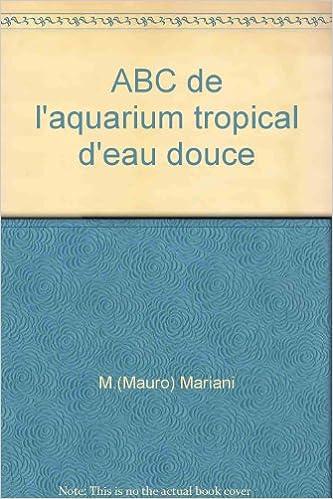 Téléchargement gratuit de nouveaux livres ABC de l'aquarium tropical d'eau douce 2732816345 FB2