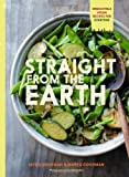 Image of Straight from the Earth: Irresistible Vegan Recipes for Everyone