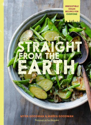 Straight from the Earth: Irresistible Vegan Recipes