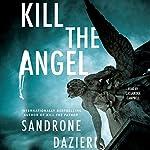 Kill the Angel: Caselli and Torre, Book 2 | Sandrone Dazieri