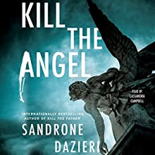 Kill the Angel: Caselli and Torre, Book 2 Audiobook by Sandrone Dazieri Narrated by Cassandra Campbell