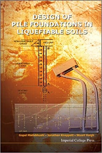 Design of Pile Foundations in Liquefiable Soils: Gopal Madabhushi