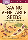 img - for Saving Vegetable Seeds: Harvest, Clean, Store, and Plant Seeds from Your Garden. A Storey BASICS  Title book / textbook / text book