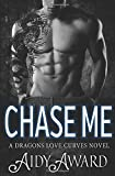 Chase Me: A Curvy Girl and A Dragon Shifter Romance (Dragons Love Curves)