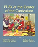 img - for Play at the Center of the Curriculum (2nd Edition) by Judith Lieberman Van Hoorn (1998-07-24) book / textbook / text book