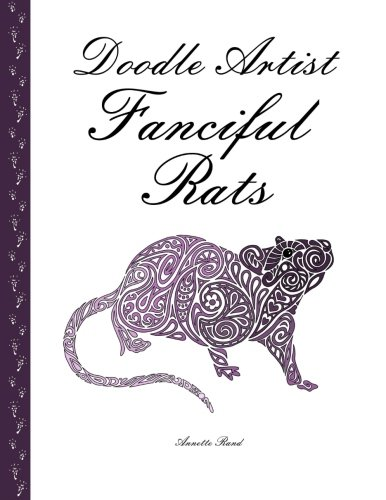 Doodle Artist - Fanciful Rats: A colouring book for grown ups