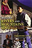 img - for Where Rivers and Mountains Sing: Sound, Music, and Nomadism in Tuva and Beyond by Theodore Levin (2010-11-15) book / textbook / text book