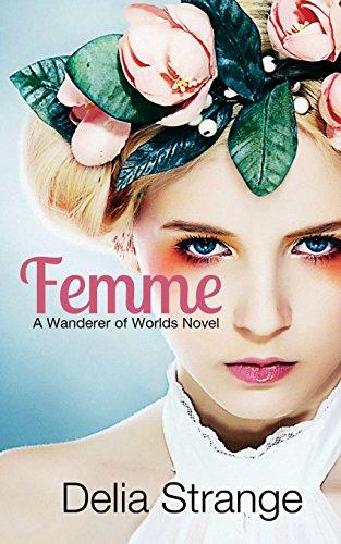 Femme: A Wanderer of Worlds Novel