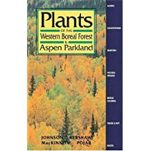 Plants of the western boreal forest & aspen parkland: Written by Andy MacKinnon, 1995 Edition, Publisher: Lone Pine Pub [Paperback]