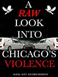 A Raw Look Into Chicago's Violence