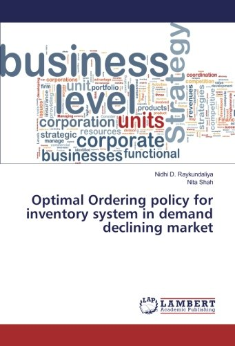 Read Online Optimal Ordering policy for inventory system in demand declining market pdf