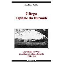 Gitega Capitale du Burundi: Une Ville du Far West En Afrique