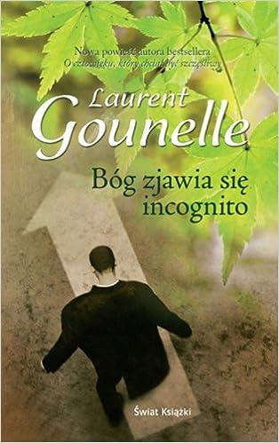 Bog Zjawia Sie Incognito Amazon Fr Laurent Gounelle