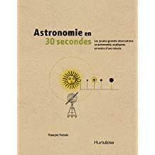 Astronomie en 30 secondes (French Edition)