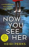 Book Cover for Now You See Her: The compulsive thriller you need to read