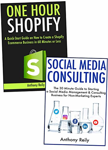 2 Business Ideas You Can Start an Hour from Now!: Shopify Selling & Social Media Consulting