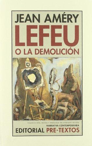 Lefeu, o, la demolición : novela-ensayo