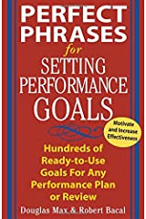 Perfect Phrases for Setting Performance Goals : Hundreds of Ready-to-Use Goals for Any Performance Plan or Review Paperback