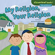 My Religion, Your Religion (Cloverleaf Books ™ — Alike and Different)